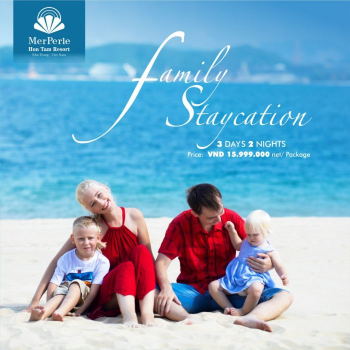 FAMILY STAYCATION - Chỉ 13,599,000vnđ/gói
